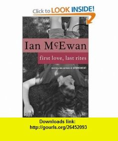 First Love, Last Rites Stories (9780679750192) Ian McEwan , ISBN-10: 0679750193  , ISBN-13: 978-0679750192 ,  , tutorials , pdf , ebook , torrent , downloads , rapidshare , filesonic , hotfile , megaupload , fileserve
