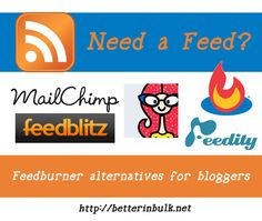 Feedburner alternatives: Why I Finally Made the Move From Feedburner to Feedblitz via http://betterinbulk.net