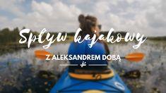 Spływ kajakowy z Aleksandrem Dobą Blog, Travel, Fotografia, Viajes, Blogging, Destinations, Traveling, Trips