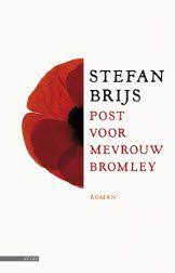 Post voor mevrouw Bromley : roman -  Brijs, Stefan -  prachtig boek over de eerste wereldoorlog. Brijs kan fantastisch schrijven.