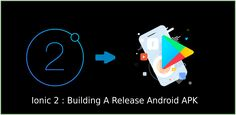 Ionic 2 - Building a release android apk