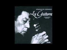 """Atahualpa Yupanqui - """"La Guitarra (Grabaciones Inéditas)"""" - Álbum Comple..."""