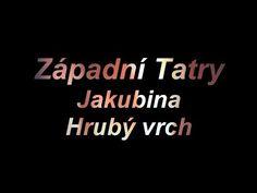 Západní Tatry - Jakubina a Hrubý vrch - YouTube Calm, Artwork, Youtube, Movie Posters, Movies, 2016 Movies, Work Of Art, Film Poster, Films