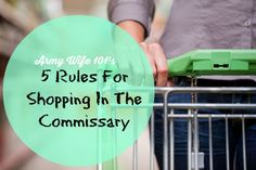 Attention Commissary Shoppers: Army Wife 101's Rules for Shopping in the Commissary - Army Wife 101