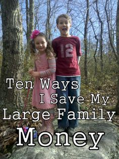 Ten Ways I Save My Large Family Money HolySpiritLedHomeschooling.net  I love this blog ... she has some great money-saving ideas for every aspect of life.  I especially like the #3 on her list ... homemade laundry detergent.  I started making mine last year and it has saved me hundreds of $$ over the last year!  :)
