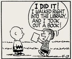 Yay for libraries!  This doubly makes me think of my mom-- she loved Charlie Brown and she always had a library book she was reading.  Think I will go to the library this week!