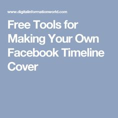 Free Tools for Making Your Own Facebook Timeline Cover