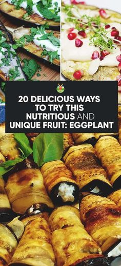 Eggplant Recipes: 20 Ways to Try This Nutritious and Unique Fruit