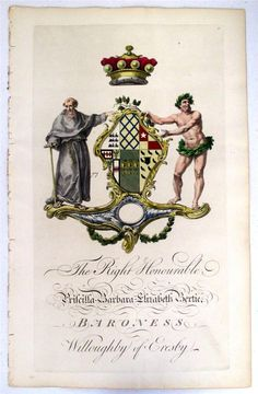 Coat of arms of Priscilla Barbara Elizabeth Bertie (1761-1828), 21st Baroness Willoughby de Eresby (E 1313), daughter of Peregrine Bertie (1714-1778) 3rd Duke of Ancaster and Kesteven (GB 1715), Joseph Edmondson's Baronagium Genealogium, London, 1764-1784.
