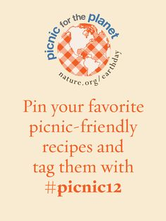 In celebration of Earth Day, pin your favorite picnic-friendly recipe and tag it with #picnic12.   http://www.nature.org/earthday/index.htm