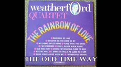 The Old Time Way   The Weatherford Quartet