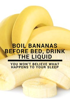 Boil Bananas Before Bed, Drink the Liquid and You Won't Believe What Happens to Your Sleep