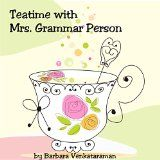 Free Kindle Book -  [Reference][Free] Teatime with Mrs. Grammar Person