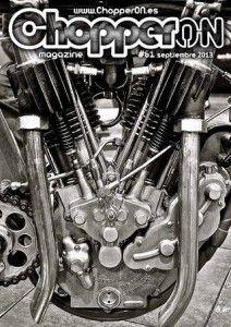 ChopperON #61 de Septiembre del 2013. La publicación mensual y online sobre la Cultura Custom. La primera semana de cada mes gratis en tu pantalla