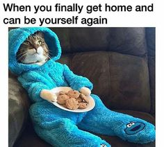 """LOL :D """"when you finally get home and can be yourself again"""" that's funny shit."""