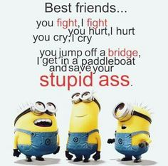 Top Funny Minions, Top Funny Minions of the hour, Free Top Funny Minions, Cute Top Funny Minions, Random Top Funny Minions Cute Minions, Minion Jokes, Minions Quotes, Funny Minion, Minions Cartoon, Saying Of The Day, Top Funny, Funny Guys, Best Friend Quotes