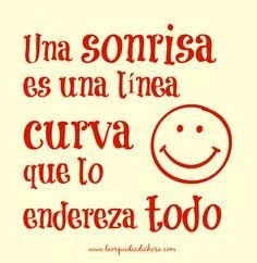 Una sonrisa es una línea curva que lo endereza todo