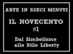 Arte in dieci minuti: IL NOVECENTO: dal Simbolisto allo Stile Liberty (Arte per Te) - YouTube