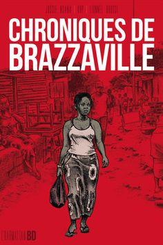 Chroniques de Brazzaville : Une évocation des luttes fratricides pour le pouvoir au Congo-Brazza