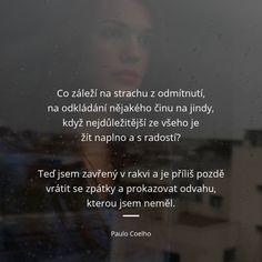 My Crazy, Motto, Life Quotes, Wisdom, Wattpad, Feelings, Inspiration, Paulo Coelho, Quotes About Life
