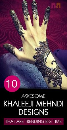 10 Awesome Khaleeji Mehndi Designs That Are Trending Big Time                                                                                                                                                                                 More
