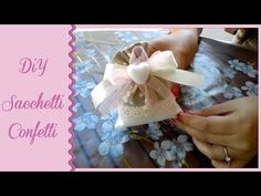 Diy Sacchetti Confetti ♡ SilviaHomeBeauty ♡ - YouTube Diy Ribbon, Ribbon Bows, Wedding Candy, Confetti, Ale, Favors, Flowers, Youtube, Packaging