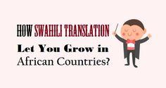 How #Swahili Translation Let You Grow in #AfricanCountries?  #language #translation #translators