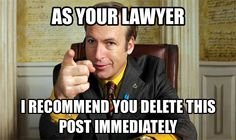The world gets better every day!  For instance, today they made a lawyer meme!