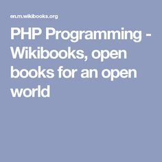 23 great php images in 2019 coding, computer programming, programmingphp programming wikibooks, open books for an open world open book, php,