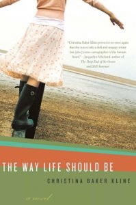 The Way Life Should Be by Christina Baker Kline bought while on vacation in Maine.....