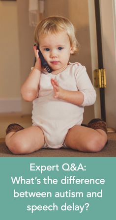 When is speech delay just that, and when is it a sign of autism? Helpful answer from a child development expert!