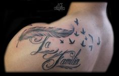 La Familia Family Lettering Tattoo with Feather and Birds by Carlos at Body Language Tattoo Shop NYC #tattoo #feathertattoo #birdtattoo #scriptattoo