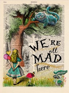 Vintage Illustration Print Decorative Art Book Page Upcycled Page Print - Alice In Wonderland Wall decor Retro Poster Vintage Book print 051 Alice In Wonderland We are all Mad here - Illustration, Vintage Book Print, Art… Alice In Wonderland Illustrations, Alice And Wonderland Quotes, Alice In Wonderland Tea Party, Alice In Wonderland Vintage, Book Page Art, Art Pages, Book Pages, Book Art, Alice Quotes