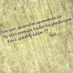AŞKA DAİR NE VARSA !!!: SENİ SEVERDİM SEVMESİNE DE !!!