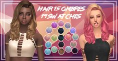 Hair 15 Ombres •Mesh required-> HERE • Mesh by sweettacoplumbobs •19 Swatches •Custom thumbnail Download-> SFS / MF Credits: Sweettacoplumbobs