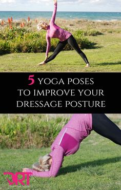 5 yoga poses to improve your dressage posture.