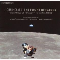 Norrkoping Symphony Orchestra - Pickard: The Flight Of Icarus/Channel Firing/The Spindle Of Necessity For Trombone, Percussio...