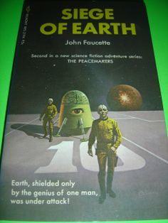 SIEGE OF EARTH BY JOHN FAUCETTE DEC 1971 SF PB BOOK http://www.bestlittlebookhouse.com/siofeabyjofa.html