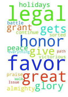 Legal Issue -  Lord father please grant me favor with this legal battle. Please help through these holidays to be at peace while everything gets sorted out. I need great favor from you almighty God. Let me be victorious and continue to walk in your path. Father I give you all the glory honor and praise.  Posted at: https://prayerrequest.com/t/reM #pray #prayer #request #prayerrequest