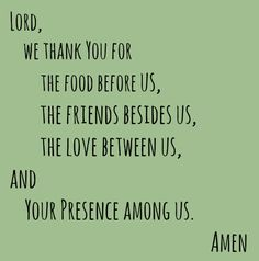 When we come to a meal-table, Jesus in the Host and Provider, and we are His guests.