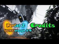 Portal 2 - Chapter 10 | Credits