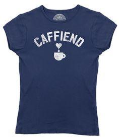 Women's Caffiend T-Shirt - Juniors Fit - Coffee Caffeine