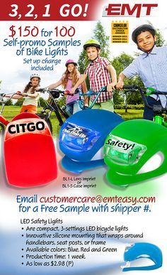 $150 for 100 Self-promo Samples from EMT for Safety Light Item #.   Email customercare@emteasy.com for a free sample with shipper #.
