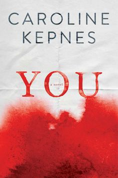 YOU by Caroline Kepnes. The perfect holiday gift for your friend who loved GONE GIRL!