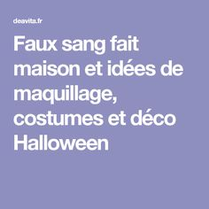 Faux sang fait maison et idées de maquillage, costumes et déco Halloween Faux Sang, Fete Halloween, Cleanser, Home Ideas, Birthday
