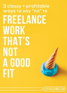 Only 1 rule when turning down #freelance work that's not a good fit: Don't leave anyone empty-handed. So, here are 3 Classy + Profitable Ways to Turn Down Freelance Clients.