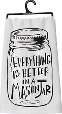 """""""Everything Is Better In A Mason Jar"""" Dish Towel"""