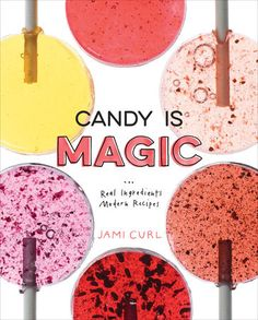 Candy Is Magic by Jami Curl | PenguinRandomHouse.com  Amazing book I had to share from Penguin Random House