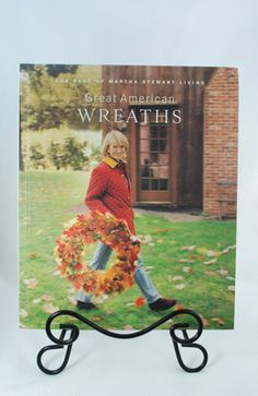 Great American Wreaths: The best of Martha Stewart Living by Martha Stewart 1996 Hardcover First Edition - Wreath Making Ideas
