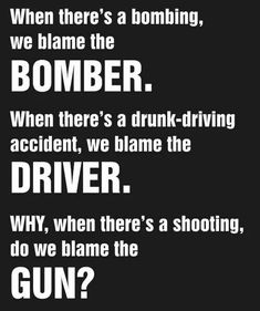 ...why DO we blame the gun??